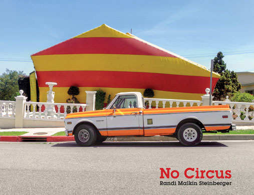 No Circus, Photographs by Randi Malkin Steinberger